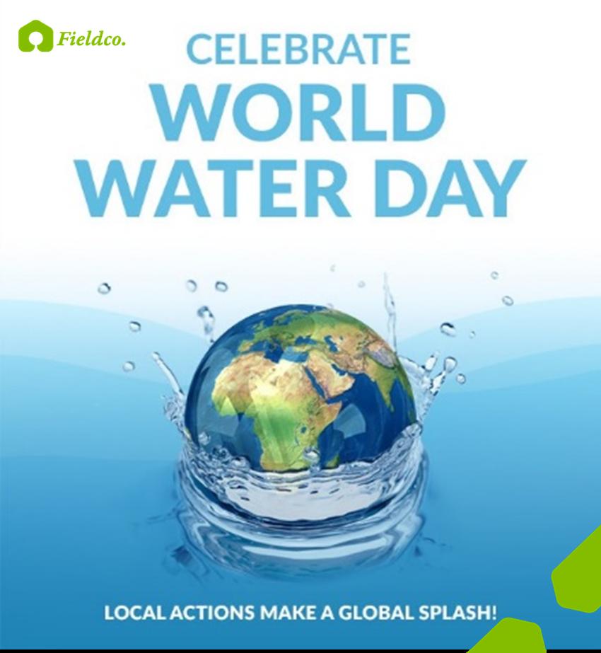 WORLD WATER DAY 11 DAYS AWAY